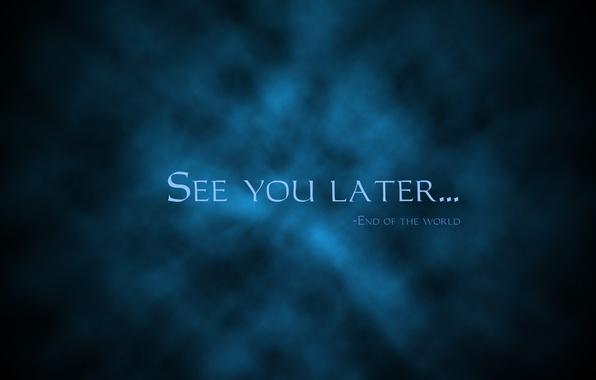 Картинка синий, текст, туман, голубой, обои, черный, дым, минимализм, wallpaper, 2012, new year, black, конец света, …