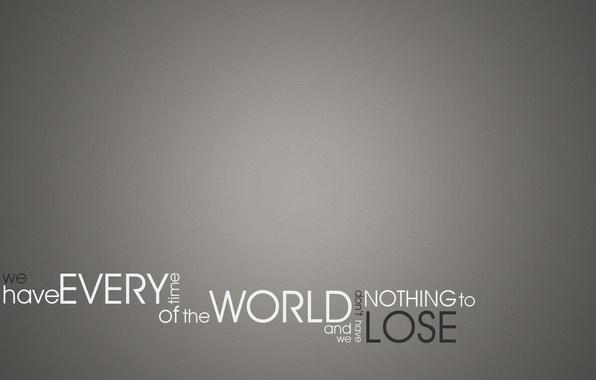 Картинка надпись, world, серый фон, фраза, lose, time