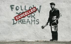 Картинка стена, надпись, граффити, рисунок, ведро, кисточка, стенсил, трафарет, cancelled, follow your dream, маляр