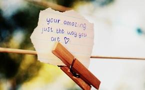 Картинка макро, сердце, веревка, записка, прищепка, сердечко, the, your, just, way, you, are, обращение, amazing