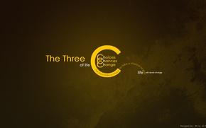 Картинка change, life, chance, three, choice