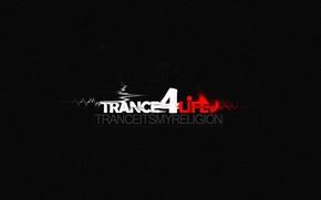 Обои trance4life, music, trancereligion