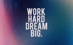 Картинка надпись, мотивация, work hard, dream big