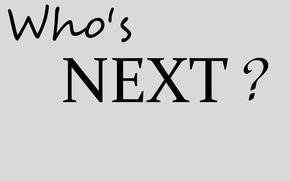Картинка фон, надпись, рабочий стол, Who's next?