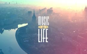 Обои Moscow, Надпись, Жизнь, Это, Музыка, Москва, MUSIC, LIFE