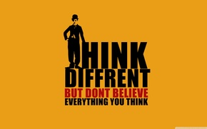 Обои Don't Believe, You Think, Think Different But, Everything