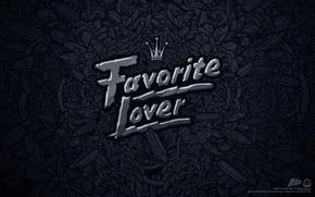Картинка надпись, текстура, style, favorite lover