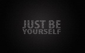 Обои буквы, слова, фраза, будь собой, just be yourself